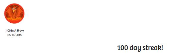 """Ein runder Icon, darauf in orangerot ein Phönix und unter ihm steht """"100 in a row"""" und darutner das Datum """"5-14-2015"""" und im unteren rechten Ekc des Bildes steht der euphorische, fantastische Ausruf """"100 day streak!"""""""
